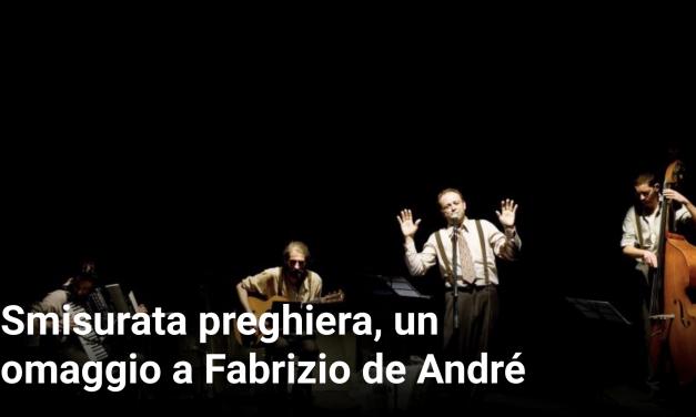 Smisurata preghiera, un omaggio a Fabrizio De André